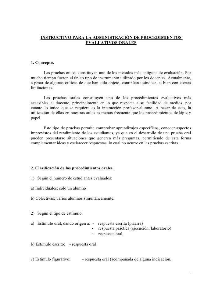 INSTRUCTIVO PARA LA ADMINISTRACIÓN DE PROCEDIMIENTOS                       EVALUATIVOS ORALES    1. Concepto.          Las...