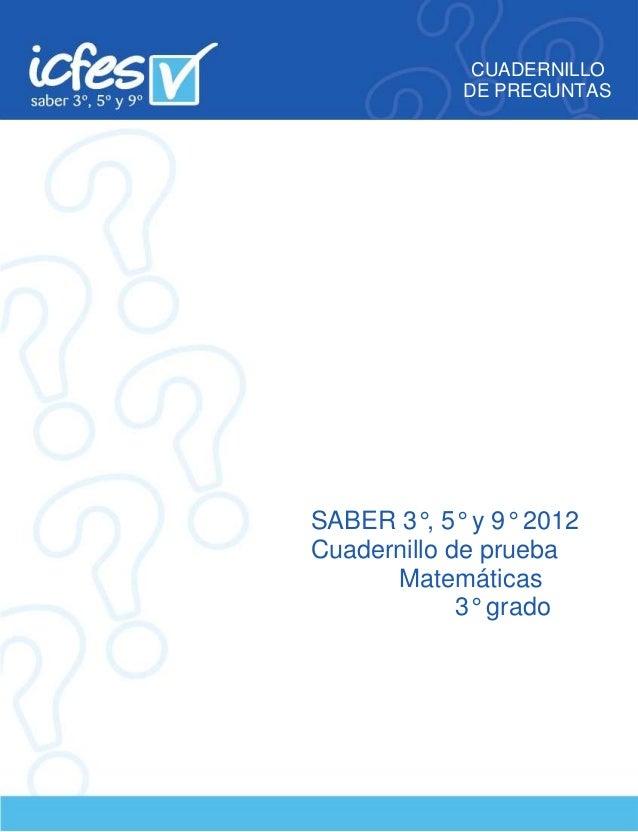 CUADERNILLO DE PREGUNTAS SABER 3°, 5° y 9° 2012 Cuadernillo de prueba Matemáticas 3° grado