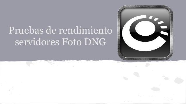 Pruebas de rendimiento servidores Foto DNG
