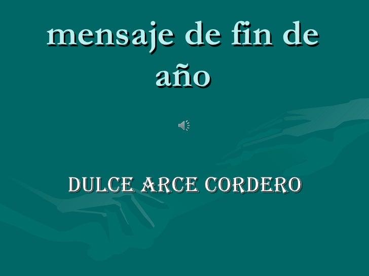 mensaje de fin de año DULCE ARCE CORDERO