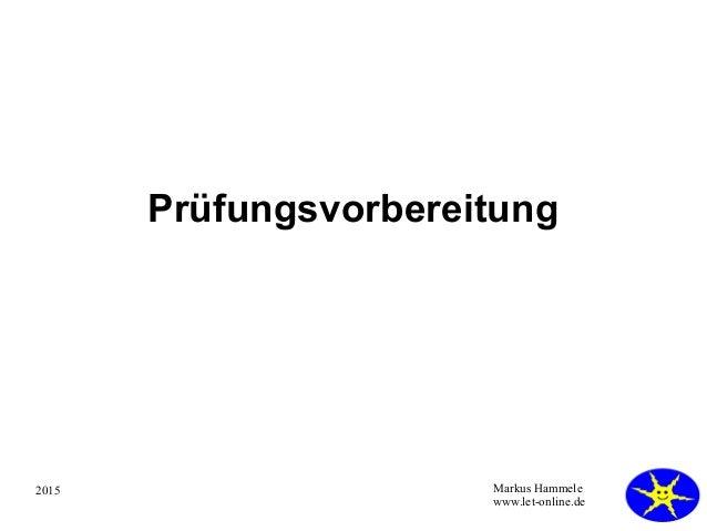 2015 Markus Hammele www.let-online.de Prüfungsvorbereitung