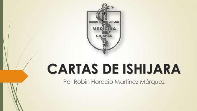 CARTAS DE ISHIJARA Por Robin Horacio Martínez Márquez