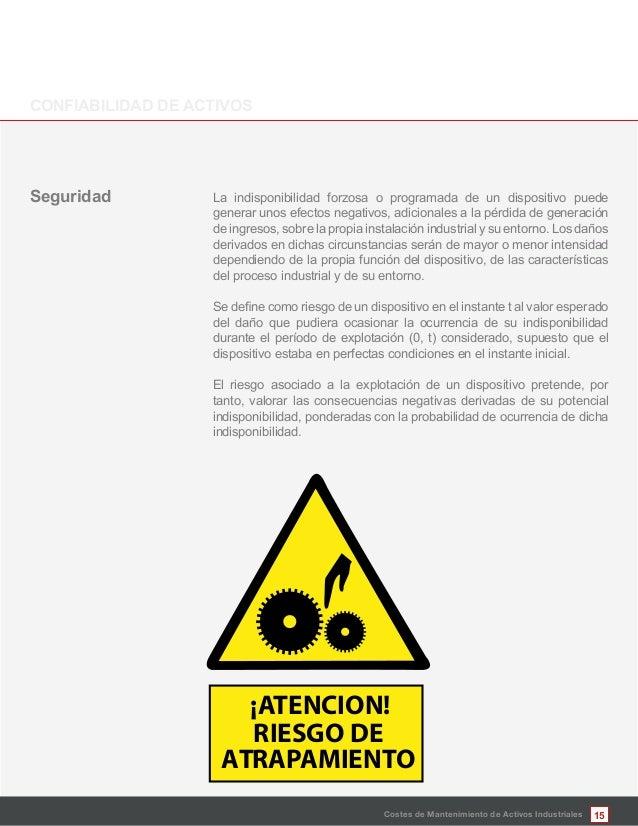 15Costes de Mantenimiento de Activos Industriales La indisponibilidad forzosa o programada de un dispositivo puede generar...