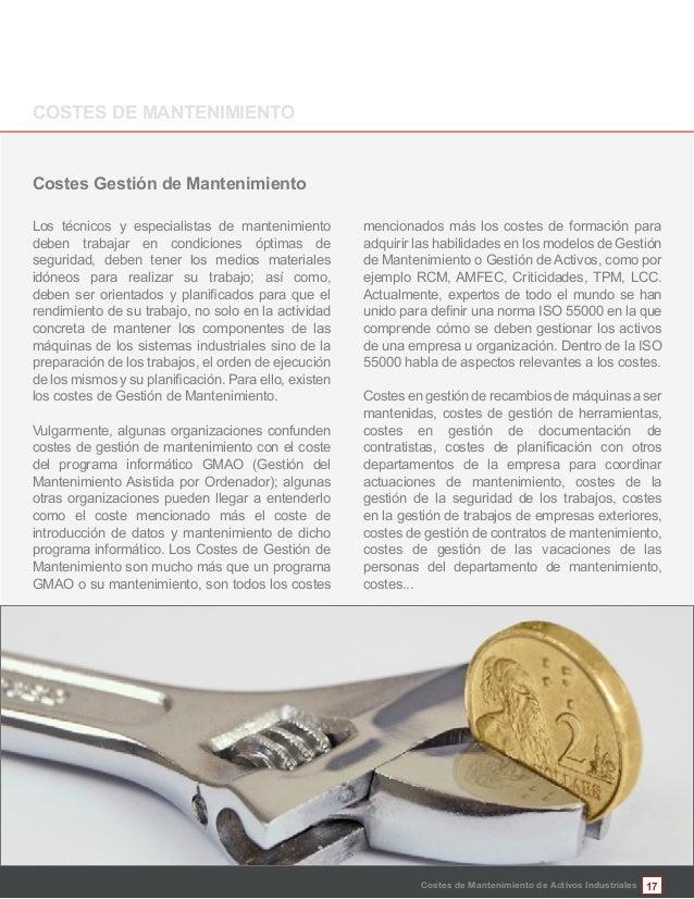 17Costes de Mantenimiento de Activos Industriales Costes Gestión de Mantenimiento Los técnicos y especialistas de mantenim...