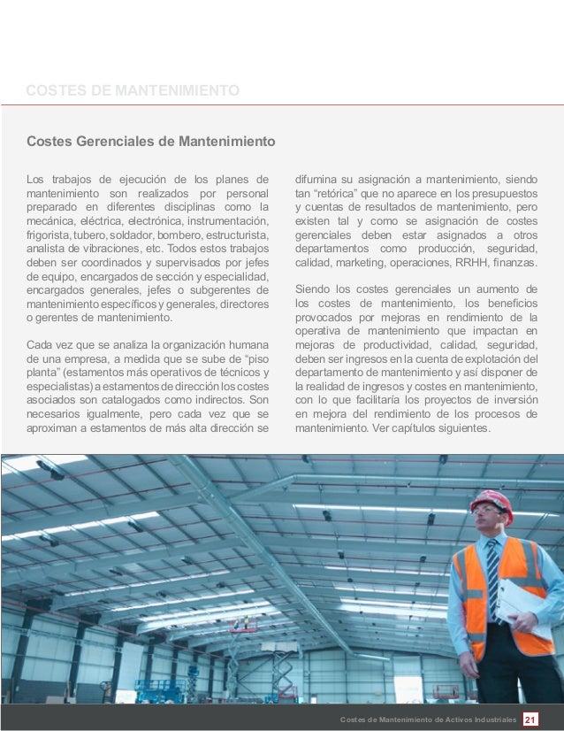 21Costes de Mantenimiento de Activos Industriales Los trabajos de ejecución de los planes de mantenimiento son realizados ...