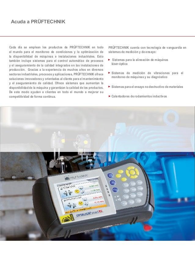 PRÜFTECHNIK cuenta con tecnología de vanguardia en sistemas de medición y de ensayo: Cada día se emplean los productos de ...