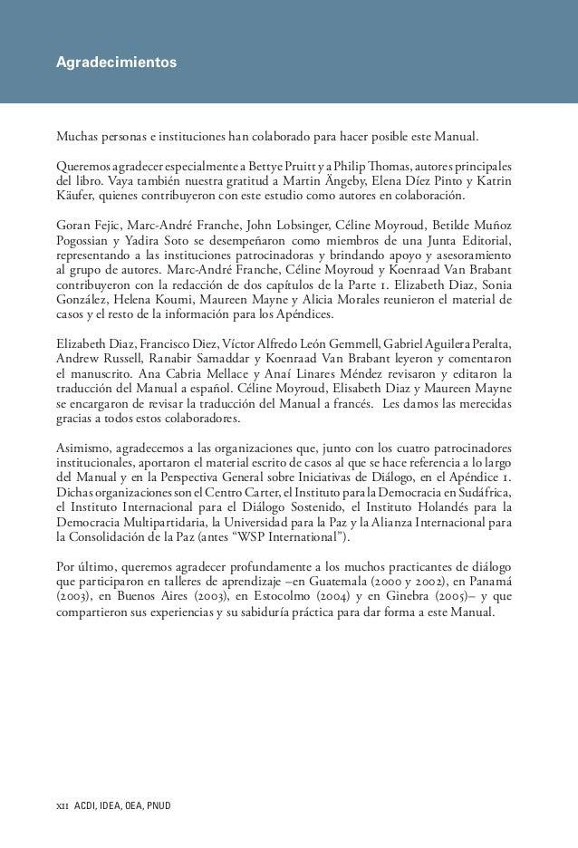 xii ACDI, IDEA, OEA, PNUD Muchas personas e instituciones han colaborado para hacer posible este Manual.   Queremos agrad...