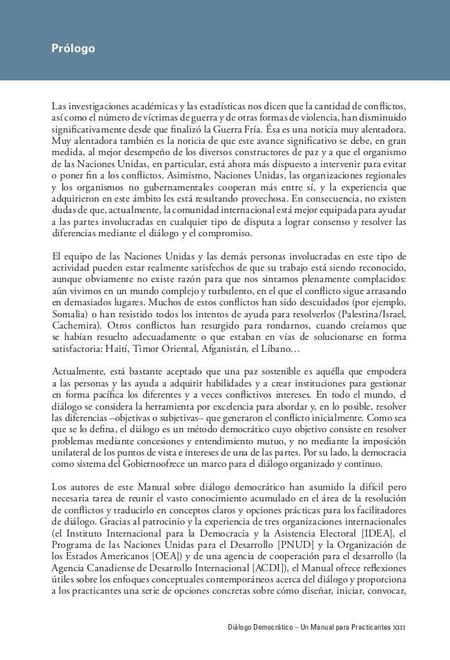 Diálogo Democrático – Un Manual para Practicantes xiii Prólogo Las investigaciones académicas y las estadísticas nos dicen...