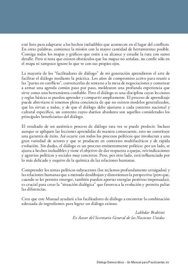 Diálogo Democrático – Un Manual para Practicantes xv esté listo para adaptarse a los hechos ineludibles que acontecen en e...