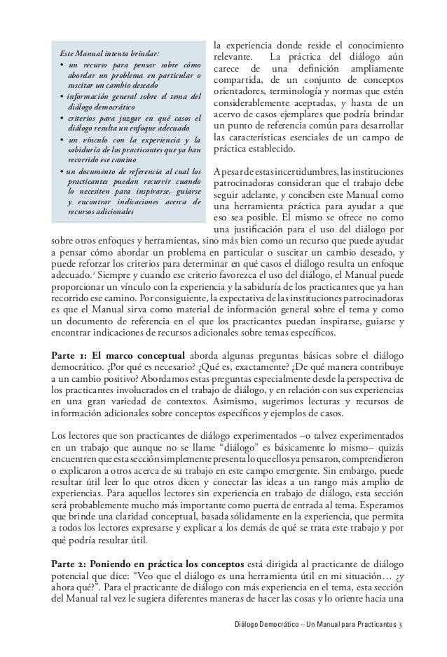 Diálogo Democrático – Un Manual para Practicantes  la experiencia donde reside el conocimiento relevante.   La práctica de...