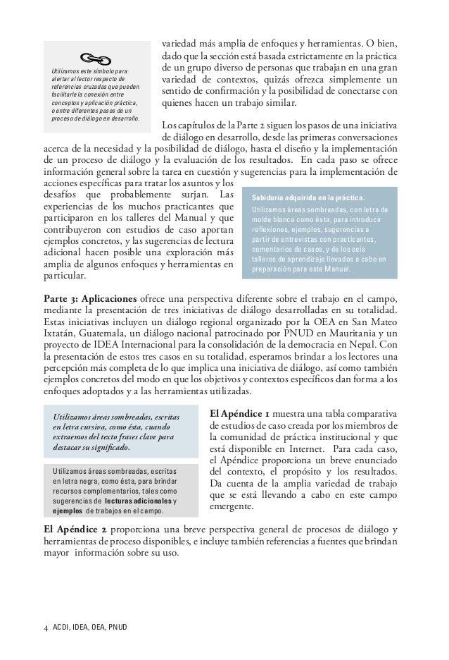 ACDI, IDEA, OEA, PNUD variedad más amplia de enfoques y herramientas. O bien, dado que la sección está basada estrictame...