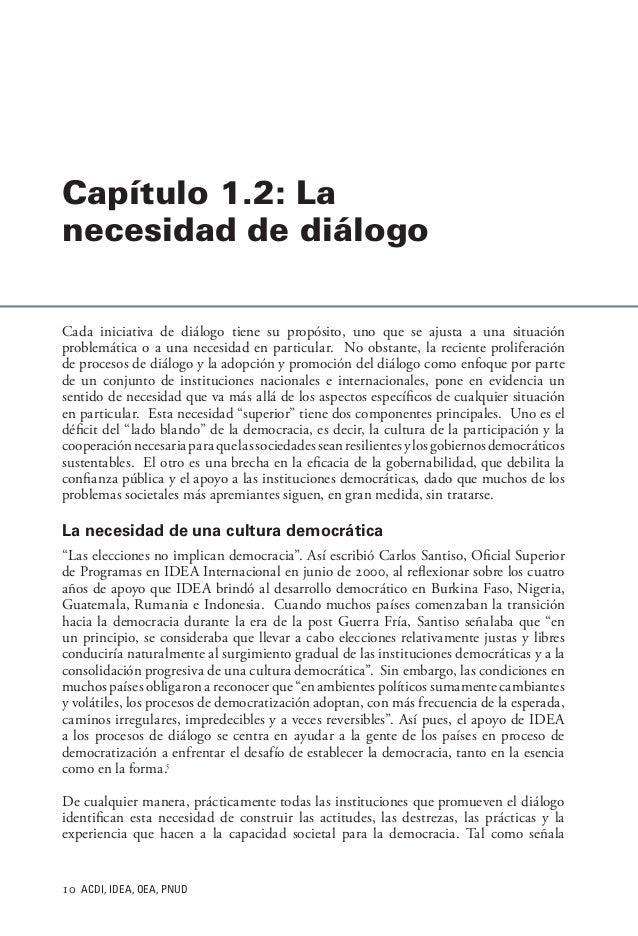 10 ACDI, IDEA, OEA, PNUD Cada iniciativa de diálogo tiene su propósito, uno que se ajusta a una situación problemática o ...