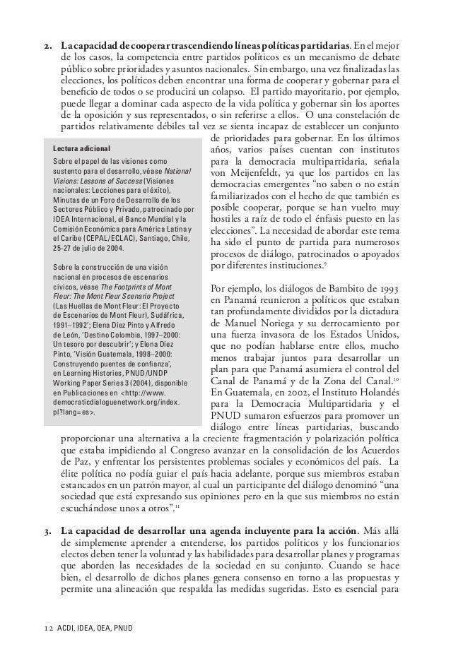 12 ACDI, IDEA, OEA, PNUD 2. Lacapacidaddecooperartrascendiendolíneaspolíticaspartidarias.Enelmejor de los casos, la comp...