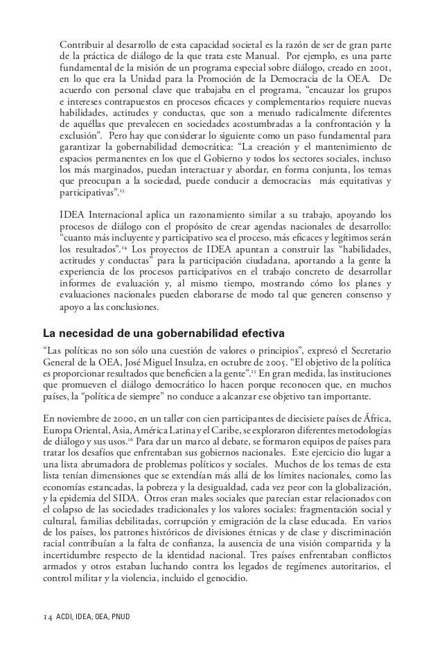 14 ACDI, IDEA, OEA, PNUD Contribuir al desarrollo de esta capacidad societal es la razón de ser de gran parte de la práct...