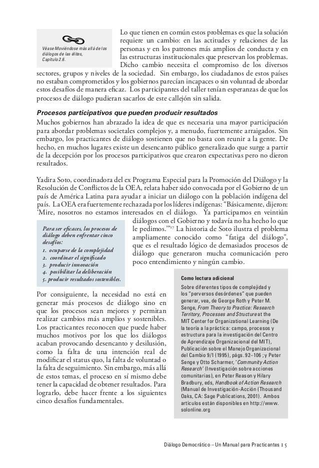 Diálogo Democrático – Un Manual para Practicantes 15 Lo que tienen en común estos problemas es que la solución requiere un...