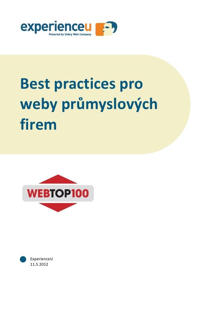 Best practices pro weby průmyslových firemBest practices proweby průmyslovýchfirem ExperienceU 11.5.2012               1 /...