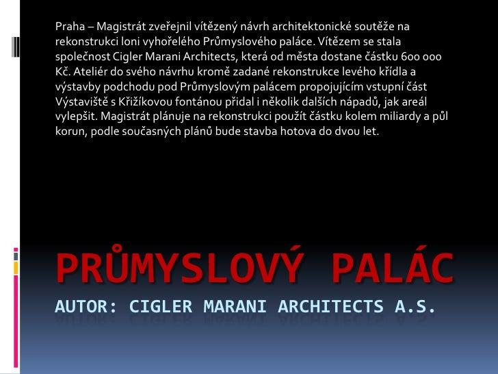 Průmyslový palácAutor: Cigler Marani Architects a.s.<br />Praha – Magistrát zveřejnil vítězený návrh architektonické soutě...