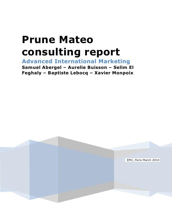 Prune Mateo consulting report Advanced International Marketing Samuel Abergel – Aurelie Buisson – Selim El Feghaly – Bapti...