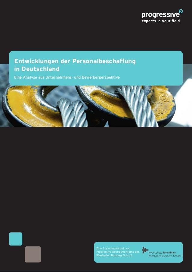 1 Entwicklungen der Personalbeschaffung in Deutschland Eine Analyse aus Unternehmens- und Bewerberperspektive Eine Zusamme...