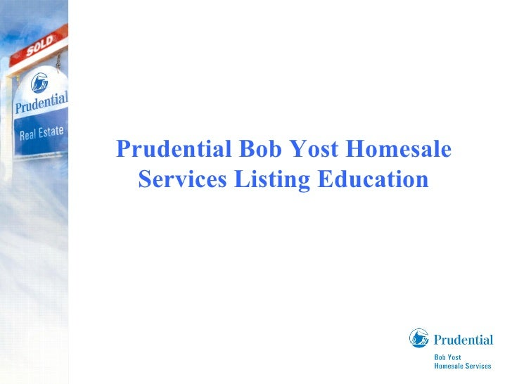 Prudential Bob Yost Homesale Services Listing Education