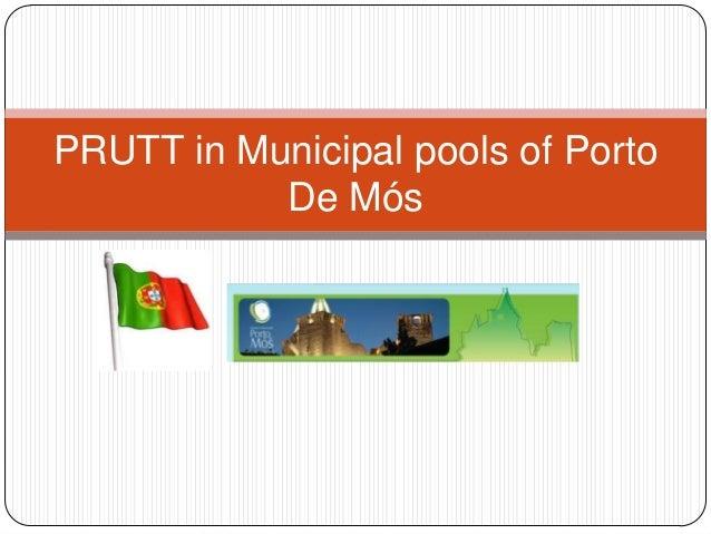 PRUTT in Municipal pools of Porto           De Mós