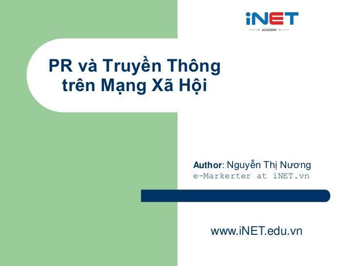 PR và Truyền Thông trên Mạng Xã Hội               Author: Nguyễn Thị Nương               e-Markerter at iNET.vn           ...