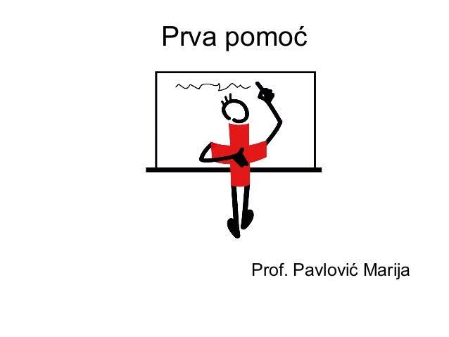 Prva pomoć  Prof. Pavlović Marija