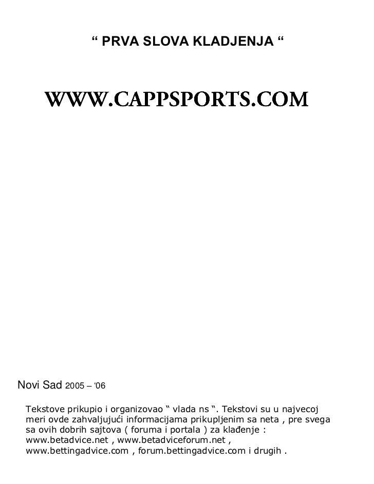 """ PRVA SLOVA KLADJENJA ""<br />WWW.CAPPSPORTS.COM<br />Novi Sad 2005 – '06<br />Tekstove prikupio i organizovao "" vla..."