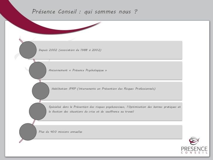Présence Conseil : qui sommes nous ?  Depuis 2002 (association de 1988 à 2002)        Anciennement « Présence Psychologiqu...
