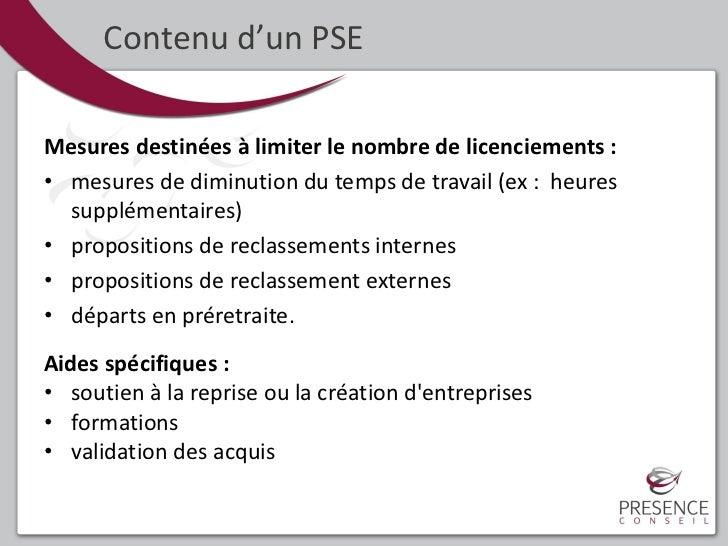 Contenu d'un PSEMesures destinées à limiter le nombre de licenciements :• mesures de diminution du temps de travail (ex : ...