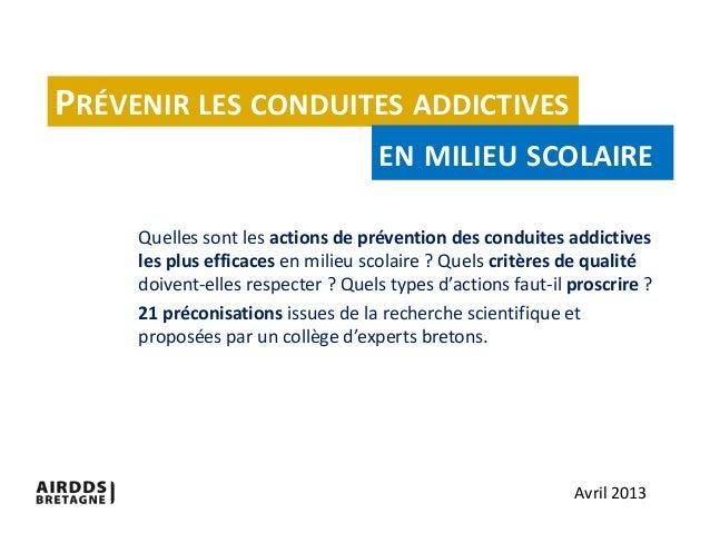 PRÉVENIR LES CONDUITES ADDICTIVES                                    EN MILIEU SCOLAIRE     Quelles sont les actions de pr...