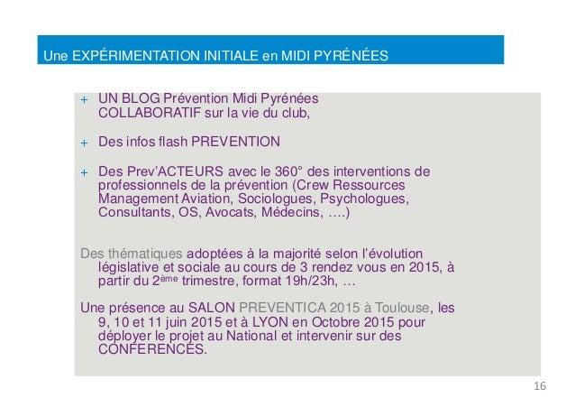 Une EXPÉRIMENTATION INITIALE en MIDI PYRÉNÉES  + UN BLOG Prévention Midi Pyrénées  COLLABORATIF sur la vie du club,  + Des...
