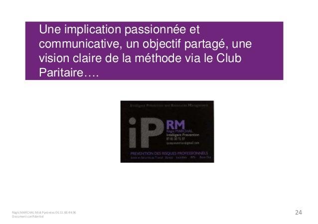 Une implication passionnée et  communicative, un objectif partagé, une  vision claire de la méthode via le Club  Paritaire...