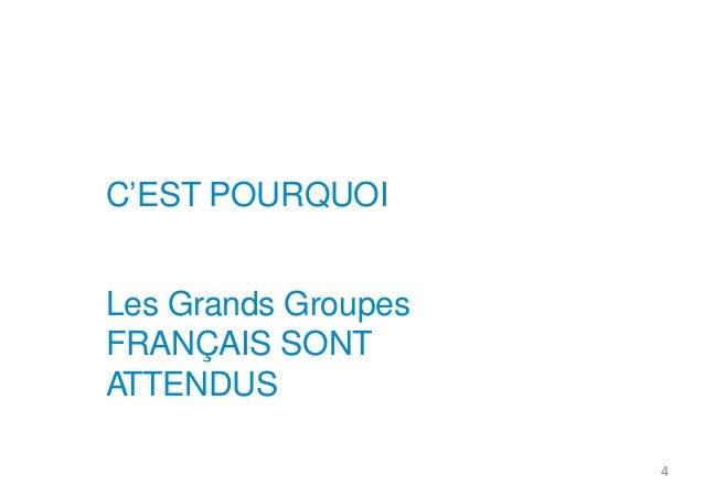 C'EST POURQUOI  Les Grands Groupes  FRANÇAIS SONT  ATTENDUS  4