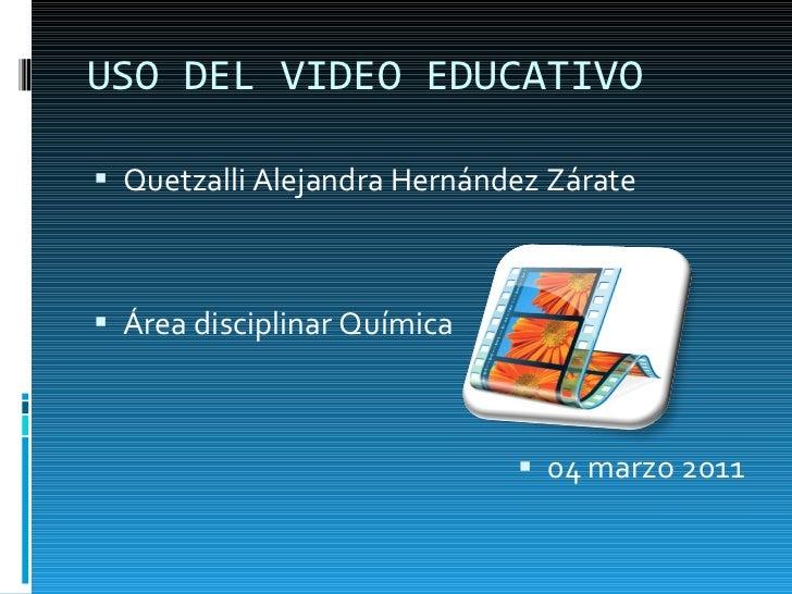 <ul><li>Quetzalli Alejandra Hernández Zárate </li></ul><ul><li>Área disciplinar Química  </li></ul><ul><li>04 marzo 2011 <...
