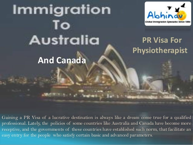 PR Visa For Physiotherapist  And Canada  Gaining a PR Visa of a lucrative destination is always like a dream come true for...