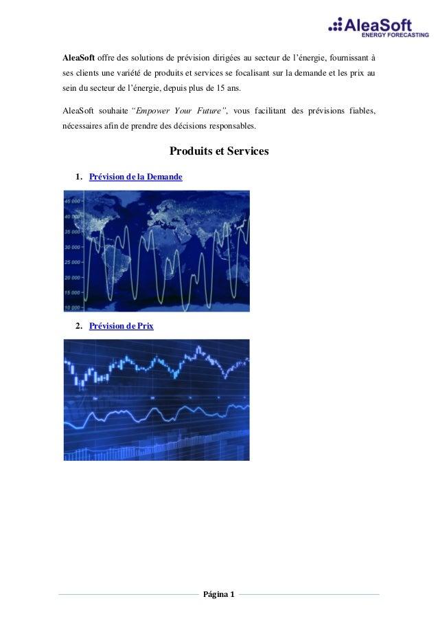 Página 1 AleaSoft offre des solutions de prévision dirigées au secteur de l'énergie, fournissant à ses clients une variété...