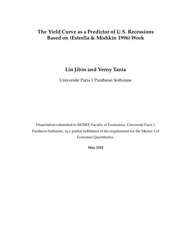 The Yield Curve as a Predictor of U.S. Recessions Based on (Estrella & Mishkin 1996) Work Lin Jibin and Verny Tania Univer...