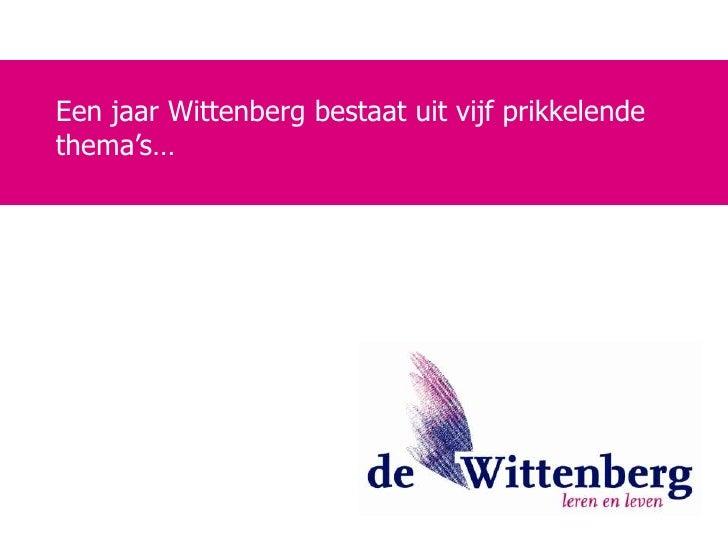 Een jaar Wittenberg bestaat uit vijf prikkelende thema's…<br />