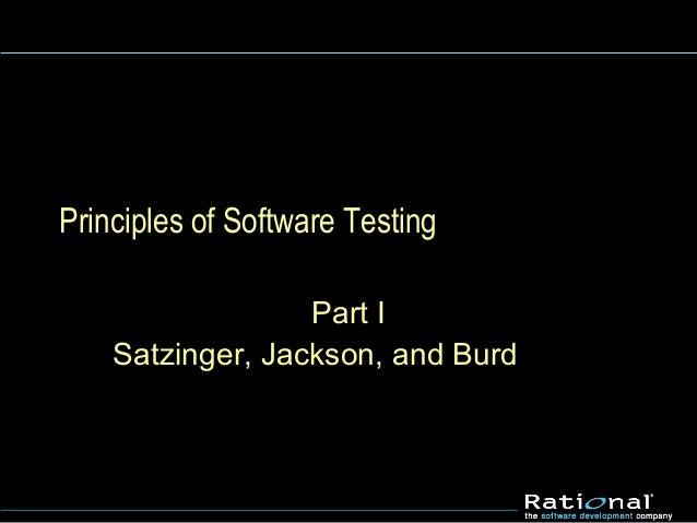 Principles of Software TestingPart ISatzinger, Jackson, and Burd