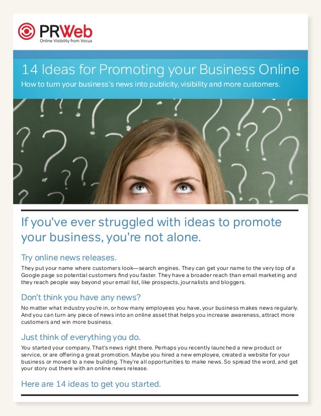 14 Ideas for Promoting your Business OnlineHow to turn your businesss news into publicity, visibility and more customers.I...