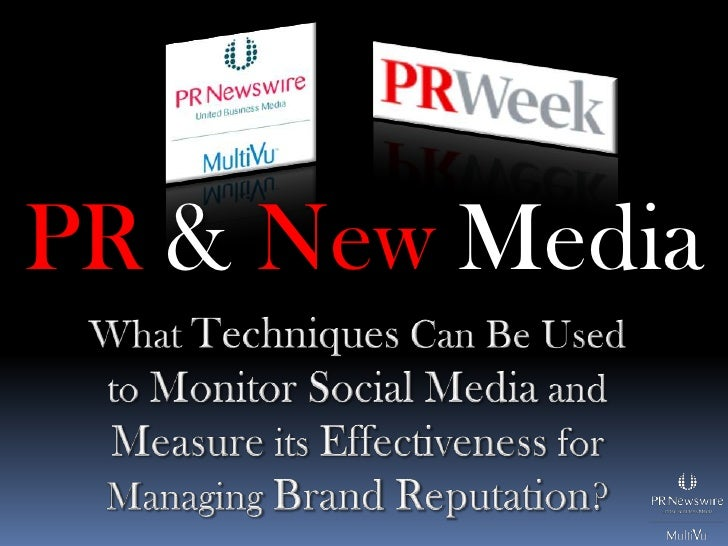 PR&NewMedia<br />What Techniques Can Be Used to Monitor Social Media and Measure its Effectiveness for Managing Brand Repu...