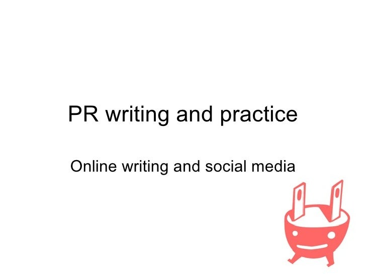 PR writing and practice Online writing and social media