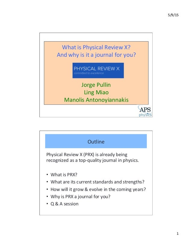5/9/15	    1	    What	   is	   Physical	   Review	   X?	   	    And	   why	   is	   it	   a	   journal	   for	   you?	    ...