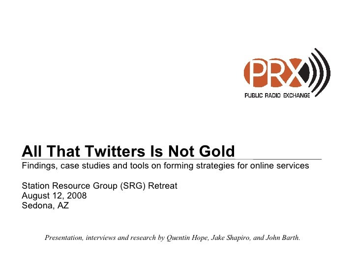 All That Twitters Is Not Gold Findings, case studies and tools on forming strategies for online services Station Resource ...