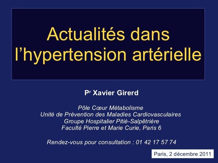 Actualités dans l'hypertension artérielle  P r  Xavier Girerd Pôle Cœur Métabolisme  Unité de Prévention des Maladies Card...