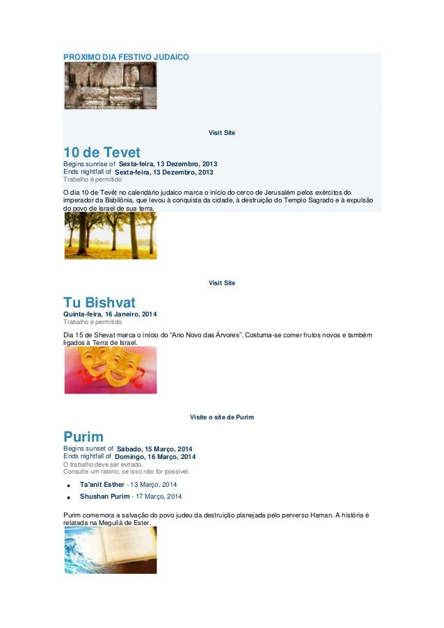 PRÓXIMO DIA FESTIVO JUDAICO  Visit Site  10 de Tevet Begins sunrise of Sexta-feira, 13 Dezembro, 2013 Ends nightfall of Se...