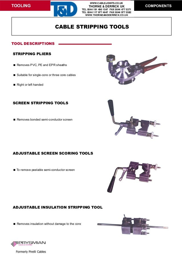 TOOLING COMPONENTS Removes PVC, PE and EPR sheaths Suitable for single-core or three core cables Right or left handed Remo...