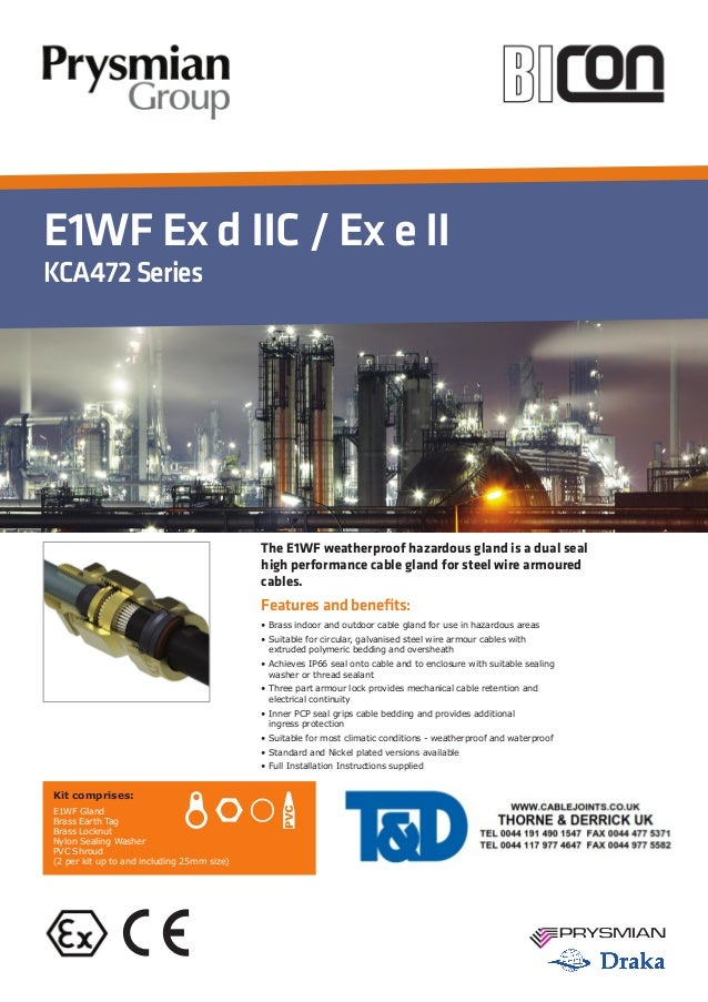 E1WF Ex d IIC / Ex e II KCA472Series Features and benefits: • Brass indoor and outdoor cable gland for use in hazardous ar...