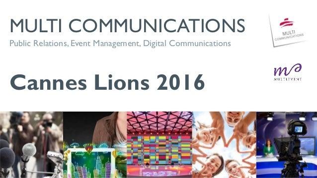 MULTI COMMUNICATIONS Public Relations, Event Management, Digital Communications Cannes Lions 2016
